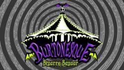 Burtonesque Show